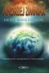 Jak nie zginie ludzkość - Andrzej Zimniak