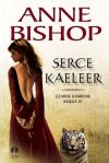 Anne Bishop - Serce Kaeleer